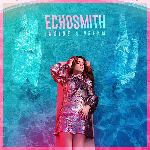 Inside a Dream EP by Echosmith