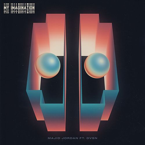 My Imagination (feat. dvsn) by Majid Jordan