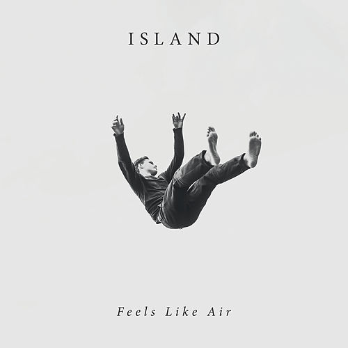 Feels Like Air by ISLAND