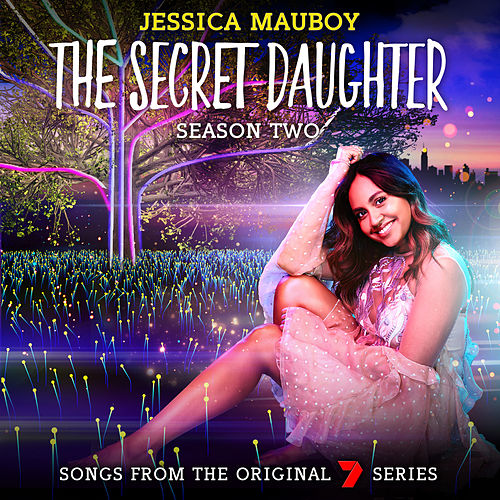 The Secret Daughter Season Two (Songs from the Original 7 Series) van Jessica Mauboy