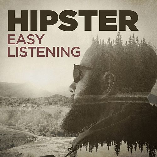 Hipster Easy Listening by Various Artists