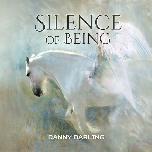 Silence of Being de Danny Darling