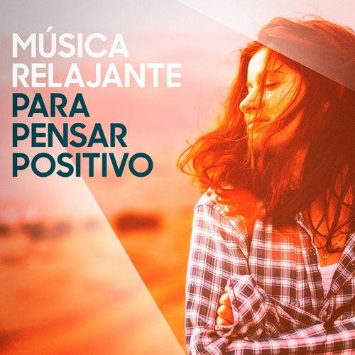 Música Relajante para Pensar Positivo von Various Artists