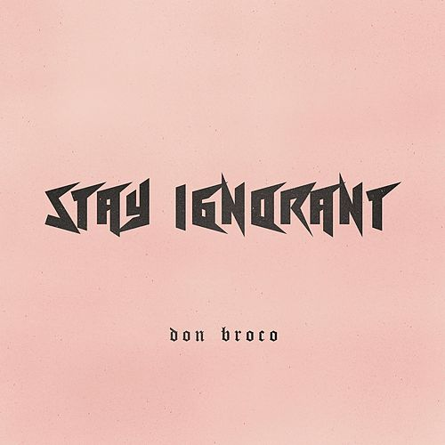 Stay Ignorant von Don Broco