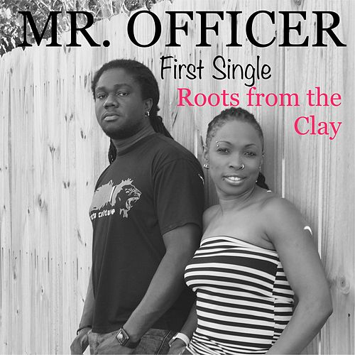 Mr. Officer by Roots from the Clay