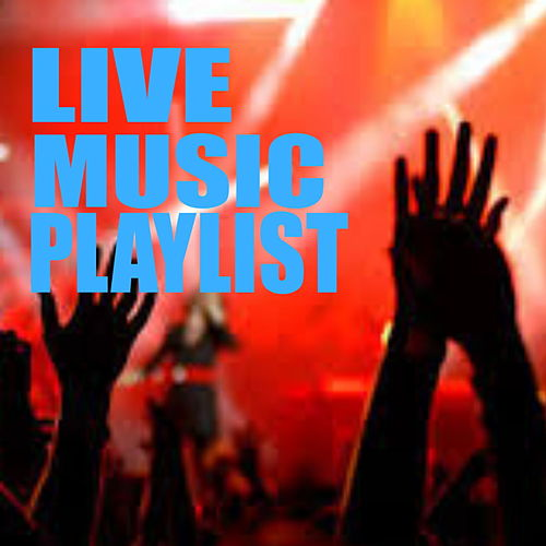 Live Music Playlist de Various Artists