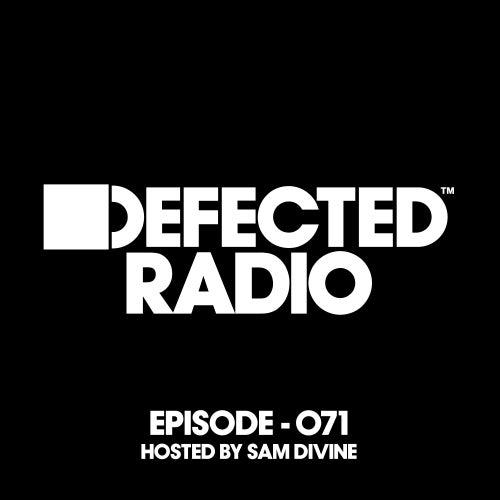 Defected Radio Episode 071 (hosted by Sam Divine) de Defected Radio
