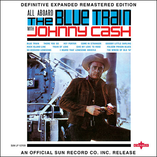 All Aboard the Blue Train (2017 Definitive Expanded Remastered Edition) de Johnny Cash