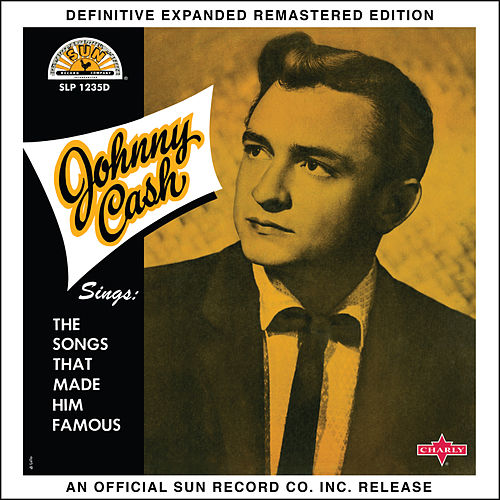 Johnny Cash Sings the Songs That Made Him Famous (2017 Definitive Expanded Remastered Edition) van Johnny Cash