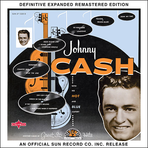 Johnny Cash with His Hot and Blue Guitar (2017 Definitive Expanded Remastered Edition) by Johnny Cash