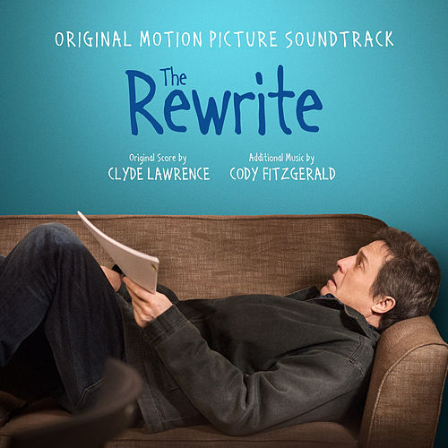 The Rewrite (Original Motion Picture Soundtrack) by Various Artists