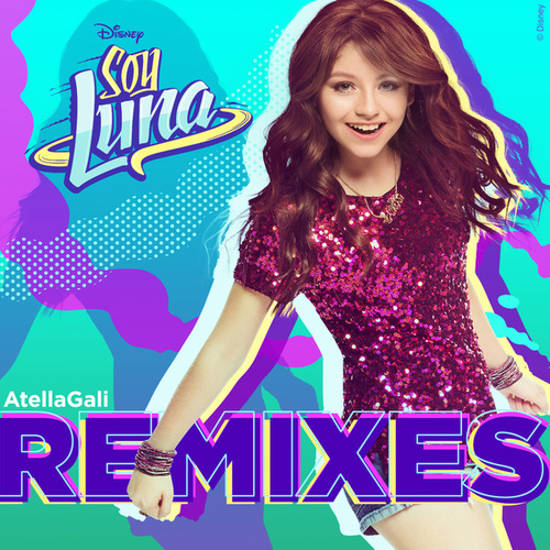 Soy Luna Remixes (AtellaGali Remixes) de AtellaGali
