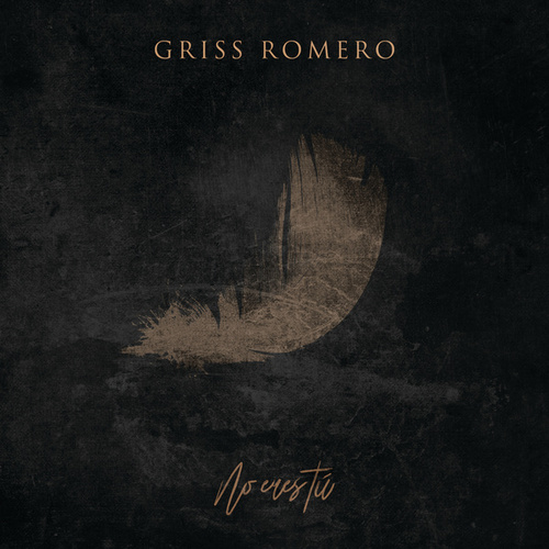 No Eres Tú by Griss Romero