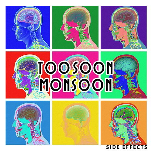 Side Effects by Too Soon Monsoon