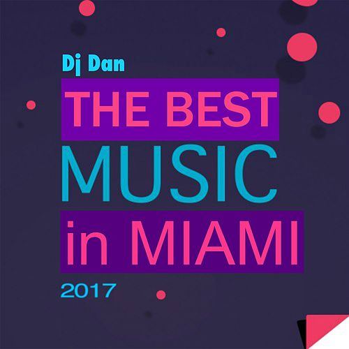 The Best Music in Miami de DJ Dan