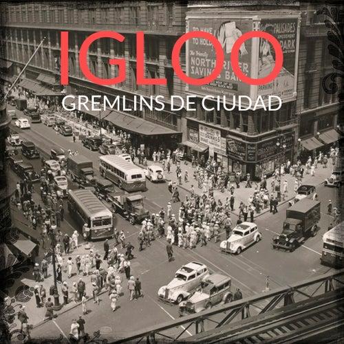 Gremlins de Ciudad de Igloo