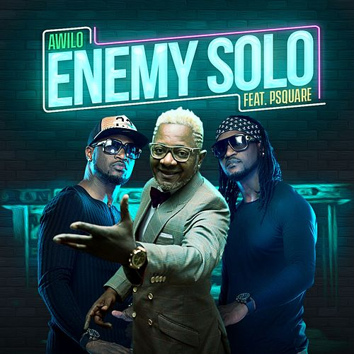 Enemy Solo (feat  P Square) by Awilo Longomba : Napster
