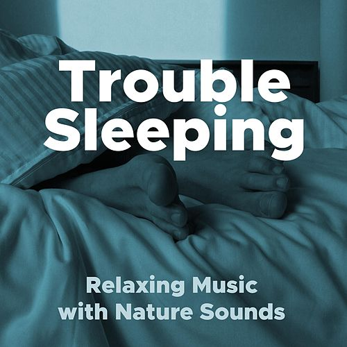 Trouble Sleeping- Relaxing Music with Nature Sounds (Rain, Ocean Waves, Sirens) by Soundtrack