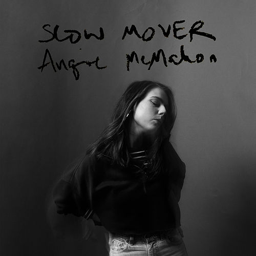 Slow Mover by Angie McMahon
