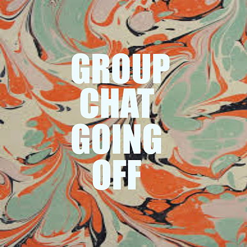 Group Chat Going Off de Various Artists