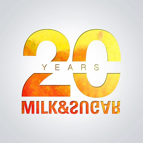 20 Years of Milk & Sugar de Milk & Sugar