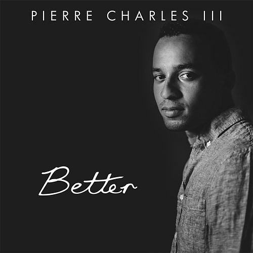 Better by Pierre Charles III