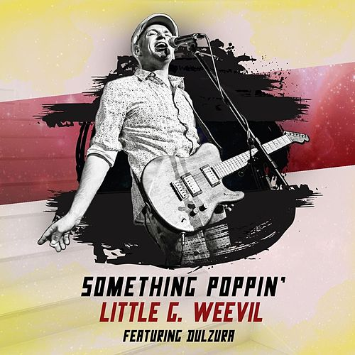 Something Poppin' by Little G Weevil