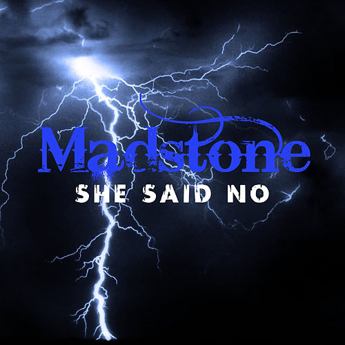 She Said No by Madstone