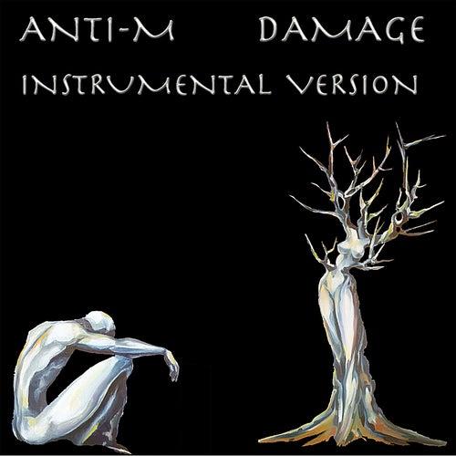 Damage (Instrumental Version) by ANTI-M