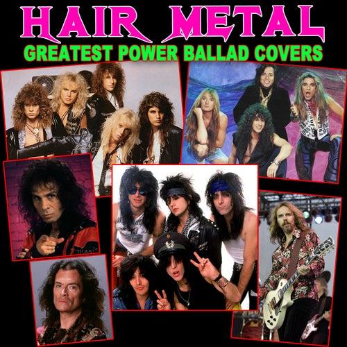 Hair Metal Greatest Power Ballad Covers de Various Artists