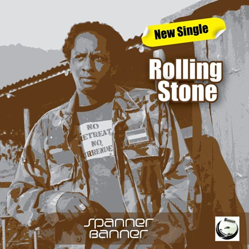 Rolling Stone Pre-release Single by Spanner Banner