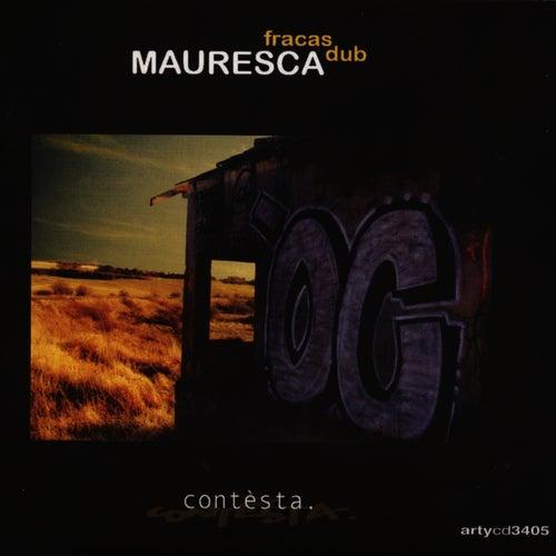 Contesta by Mauresca Fracas Dub