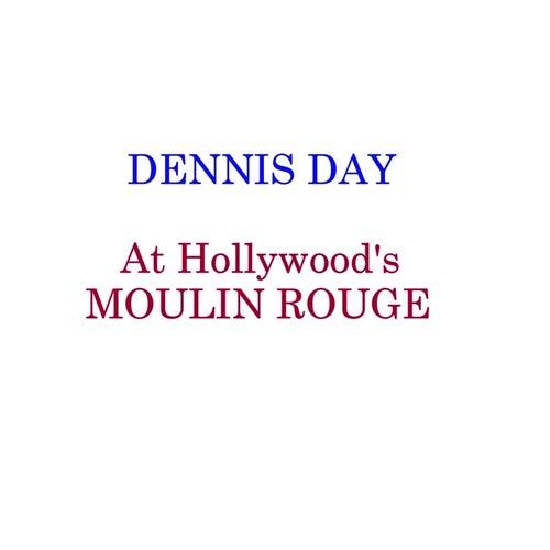 At Hollwood's Moulin Rouge de Dennis Day