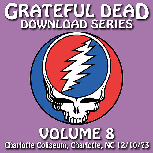 Grateful Dead Download Series Vol. 8: Charlotte Coliseum, Charlotte, NC, 12/10/73 de Grateful Dead