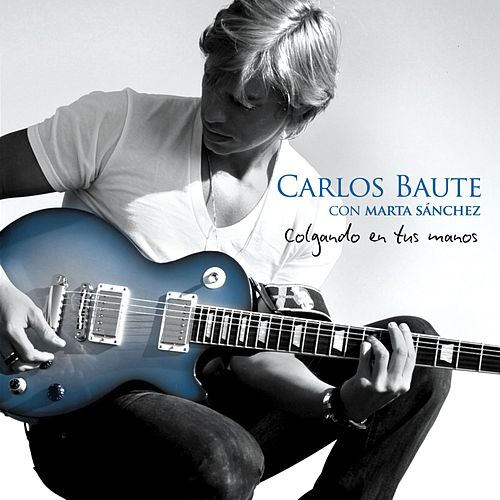 Colgando en tus manos de Carlos Baute