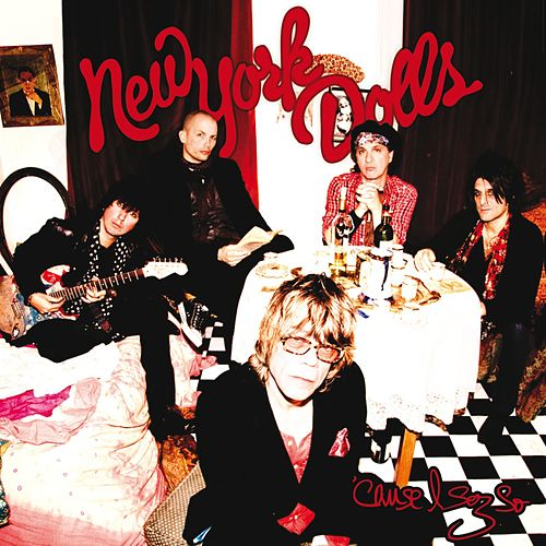 'Cause I Sez So von New York Dolls
