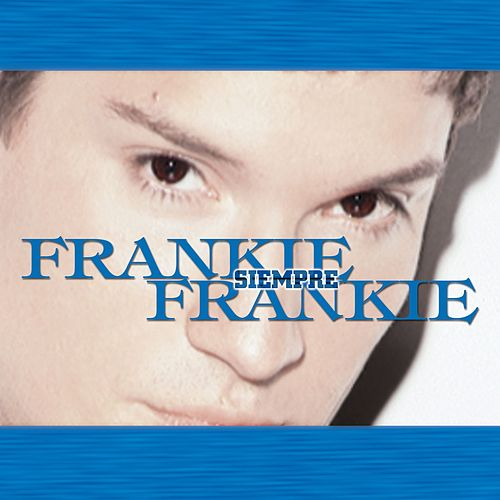 Siempre Frankie (greatest hits) by Frankie Negron