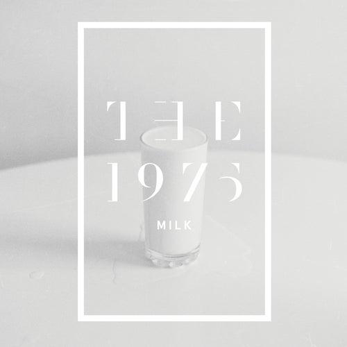 Milk de The 1975