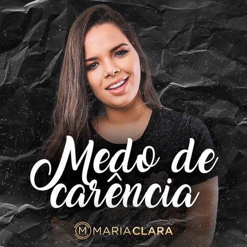Medo de Carência de Maria Clara