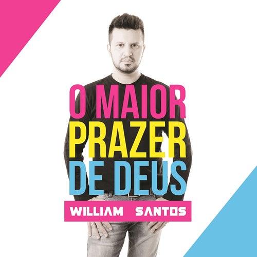 O Maior Prazer de Deus de William Santos