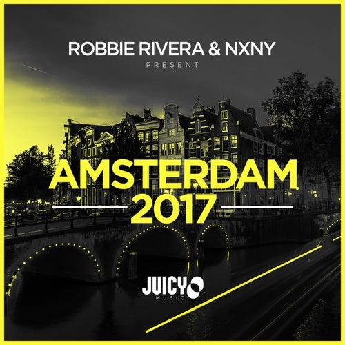 Robbie Rivera & NXNY Present Amsterdam 2017 von Various Artists
