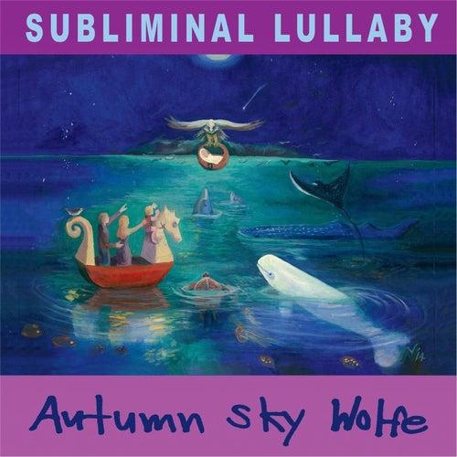 Subliminal Lullaby de Autumn Sky Wolfe