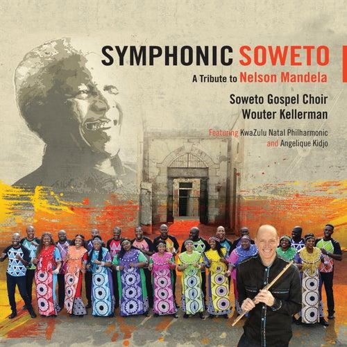 Symphonic Soweto: A Tribute to Nelson Mandela von Soweto Gospel Choir