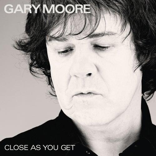 Close As You Get de Gary Moore