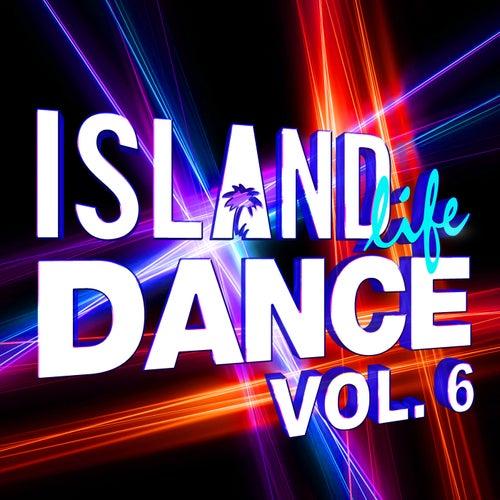 Island Life Dance (Vol. 6) de Various Artists