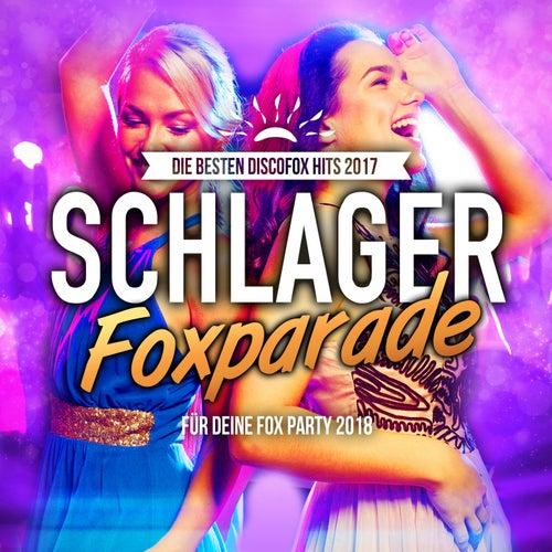 Schlager Foxparade - Die besten Discofox Hits 2017 für deine Fox Party 2018 von Various Artists