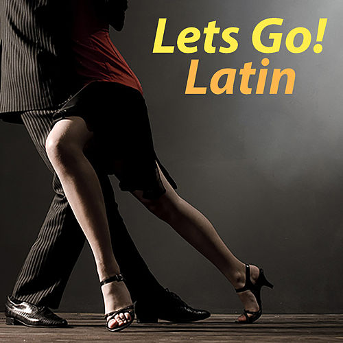 Let's Go! Latin by Various Artists