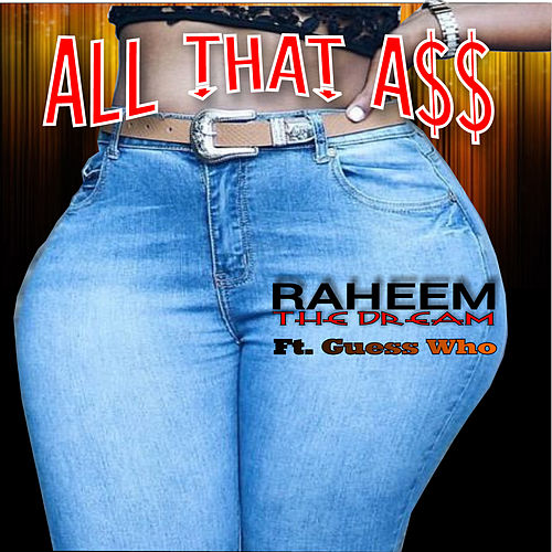 All That A$$ (feat. Guess Who) de Raheem