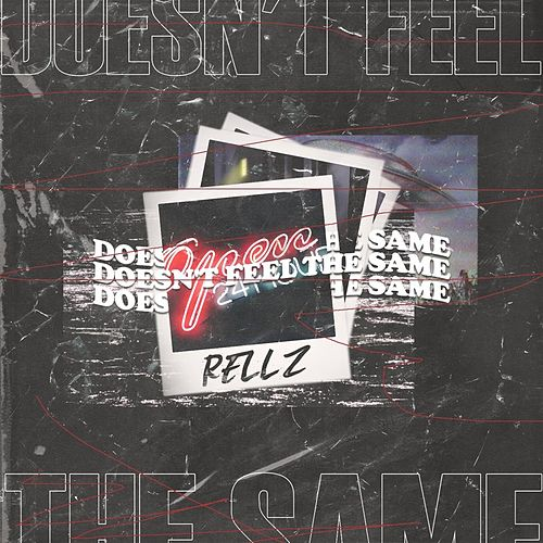Doesn't Feel the Same by Rellz