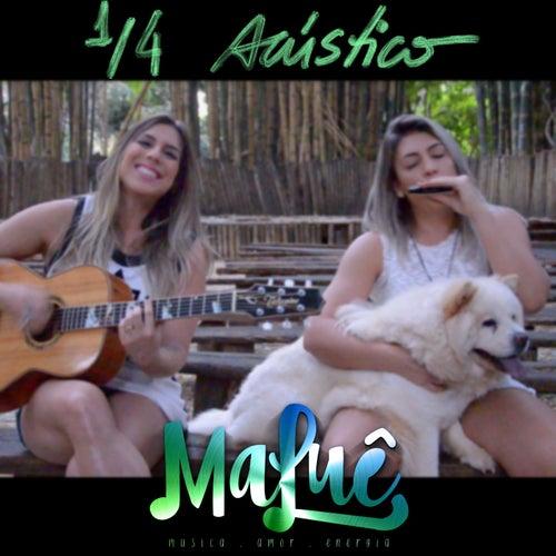 1/4 Acústico by MaLuê